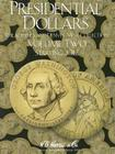Presidential Dollars, Volume Two: Philadelphia and Denver Mint Collection, Starting 2012 Cover Image