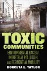 Toxic Communities: Environmental Racism, Industrial Pollution, and Residential Mobility Cover Image