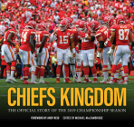 Chiefs Kingdom: The Official Story of the 2019 Championship Season Cover Image