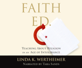 Faith Ed: Teaching about Religion in an Age of Intolerance Cover Image
