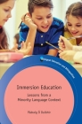 Immersion Education: Lessons from a Minority Language Context (Bilingual Education & Bilingualism #111) Cover Image