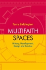 Multifaith Spaces: History, Development, Design and Practice Cover Image