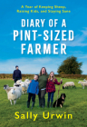 Diary of a Pint-Sized Farmer: A Year of Keeping Sheep, Raising Kids, and Staying Sane Cover Image
