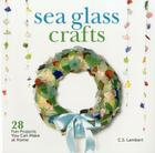 Sea Glass Crafts: 28 Fun Projects You Can Make at Home Cover Image