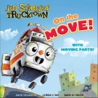 On the Move! (Jon Scieszka's Trucktown) Cover Image