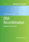 DNA Recombination: Methods and Protocols (Methods in Molecular Biology #745) Cover Image