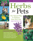 Herbs for Pets: The Natural Way to Enhance Your Pet's Life Cover Image