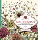 Scenes from the Psalms - Adult Coloring Book: Color the Comfort of God's Care and Protection Cover Image
