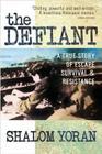 The Defiant: A True Story of Escape, Survival & Resistance Cover Image