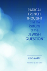 Radical French Thought and the Return of the Jewish Question (Studies in Antisemitism) Cover Image