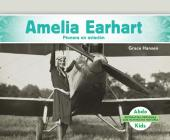 Amelia Earhart: Pionera En Aviación (Amelia Earhart: Aviation Pioneer) (Biografías: Personas Que Han Hecho Historia (History Ma) Cover Image