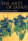 The Arts of Japan: Late Medieval to Modern Cover Image