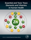 Essential and Toxic Trace Elements and Vitamins in Human Health Cover Image