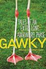 Gawky: Tales of an Extra Long Awkward Phase Cover Image