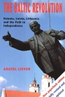 The Baltic Revolution: Estonia, Latvia, Lithuania and the Path to Independence Cover Image