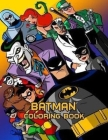 Batman Coloring Book: Super Gift for Kids and Fans - Great Coloring Book with High Quality Images, for boys & girls. Cover Image