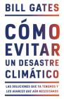 Cómo evitar un desastre climático: Las soluciones que ya tenemos y los avances que aún necesitamos Cover Image