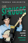 Earl Scruggs and Foggy Mountain Breakdown: The Making of an American Classic (Music in American Life) Cover Image