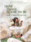 How Things Came to Be (English): Inuit Stories of Creation Cover Image