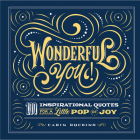 Wonderful You!: 100 Inspirational Quotes for a Little Pop of Joy Cover Image