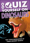 Go Quiz Yourself on Dinosaurs Cover Image