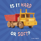 Is It Hard or Soft? (Properties of Materials) Cover Image