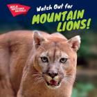 Watch Out for Mountain Lions! (Wild Backyard Animals) Cover Image