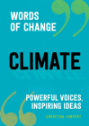 Climate (Words of Change series): Powerful Voices, Inspiring Ideas Cover Image