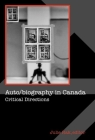 Auto/Biography in Canada: Critical Directions Cover Image