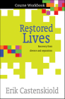 Restored Lives Workbook: Recovery from Divorce and Separation Cover Image