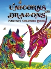 Unicorns and dragons - Fantasy coloring book: Relax with Coloring Books for Adults it is Fantasy for Adults with Dragons and Unicorns Cover Image