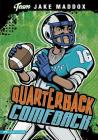Jake Maddox: Quarterback Comeback (Team Jake Maddox) Cover Image