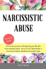 Narcissistic Abuse: Disarm the Narcissist and Take Back Your Life After Covert Emotional Abuse - Survive Toxic Relationships, a Narcissist Cover Image