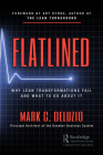 Flatlined: Why Lean Transformations Fail and What to Do About It Cover Image