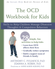 The OCD Workbook for Kids: Skills to Help Children Manage Obsessive Thoughts and Compulsive Behaviors Cover Image