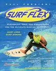 Surf Flex: Flexibility, Yoga, and Conditioning for the Ultimate Surfing Experience! Cover Image