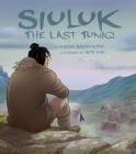 Siuluk: The Last Tuniq (English) Cover Image