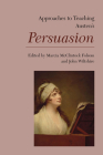 Approaches to Teaching Austen's Persuasion (Approaches to Teaching World Literature #166) Cover Image