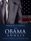 The Obama Annals: A Weekly Chronicle of the Obama Years Cover Image