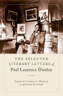 The Selected Literary Letters of Paul Laurence Dunbar (Amer Lit Realism & Naturalism) Cover Image