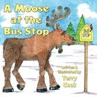 A Moose at the Bus Stop Cover Image