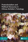 Postcolonialism and Political Discourse in Chinua Achebe's Tetralogy Cover Image