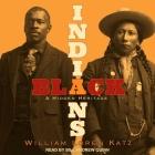 Black Indians Lib/E: A Hidden Heritage Cover Image