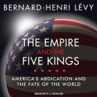 The Empire and the Five Kings: America's Abdication and the Fate of the World Cover Image