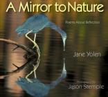 A Mirror to Nature: Poems about Reflection Cover Image