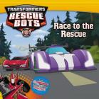 Transformers Rescue Bots: Race to the Rescue Cover Image