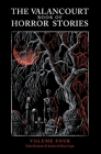 The Valancourt Book of Horror Stories, volume 4 Cover Image