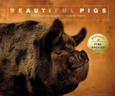 Beautiful Pigs: Portraits of champion breeds (Beautiful Animals) Cover Image