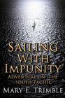 Sailing with Impunity: Adventure in the South Pacific Cover Image