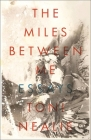 The Miles Between Me Cover Image